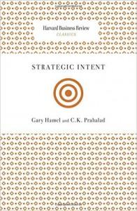 Strategic Intent Gary Hamel and C.K. Prahalad