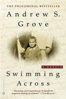 Swimming Across A Memoir History Biography Andrew Grove Book Intel